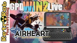 GPD Win 2  Live: Airheart -- The Roguelite of the Skies!