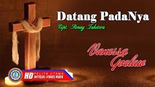 Lagu Rohani Paling Menyentuh Hati 2019 - Datanglah Padanya (Official Lyrics Video)