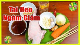 Cách Làm Tai Heo Ngâm Giấm Giòn Ngon | Hồn Việt Food