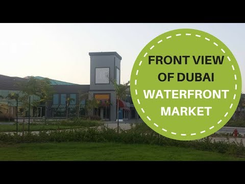 New Dubai Waterfront Market Front View