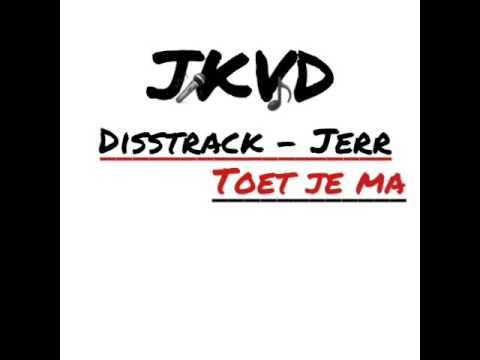 JERR - TOET JE MA (DissTrack)