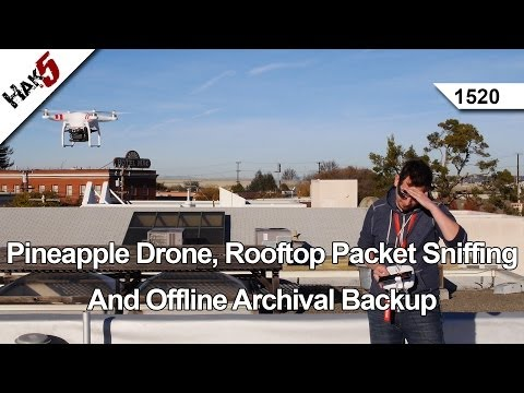 Pineapple Drone, Rooftop Packet Sniffing And Offline Archival Backup, Hak5 1520