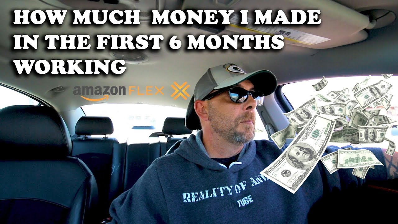 HOW MUCH MONEY I MADE IN THE FIRST 6 MONTHS WORKING AMAZON FLEX