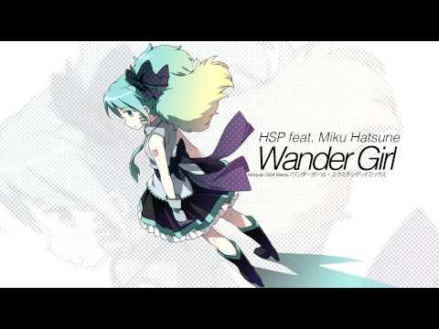 【初音ミク - Hatsune Miku Append】Wander Girl【Hiroyuki ODA Remix】