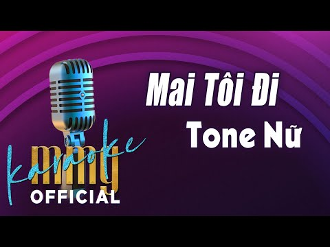 Mai Tôi Đi (Karaoke Tone Nữ) | Hát với MMG Band