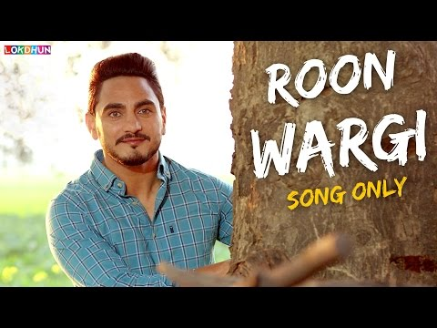 Roon Wargi - Kulwinder Billa (Song Only) | Full Song | Latest Punjabi Song 2017
