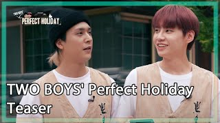 TWO BOYS' Perfect Holiday | 퍼펙트 홀리데이 [TeaserㅣKBS WORLD TV]