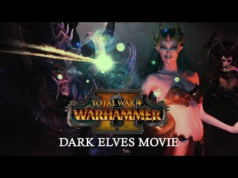 Total War: WARHAMMER 2 - Dark Elves Movie
