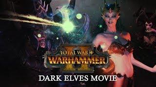 Total War: WARHAMMER 2 - Dark Elves Movie