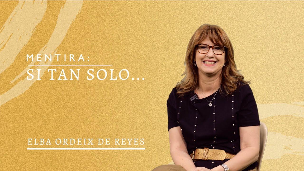 Mentira: Si tan solo...   Elba de Reyes
