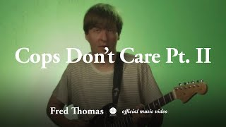 Fred Thomas - Cops Don