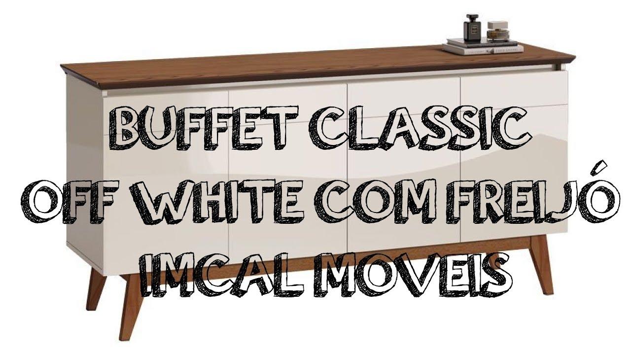 7e5036670 Buffet Classic Off White Com Freijó - Imcal Móveis - YouTube