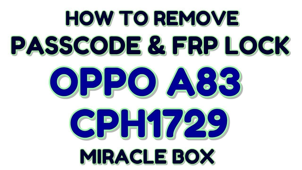 Oppo A83 Pattern Lock Miracle Crack