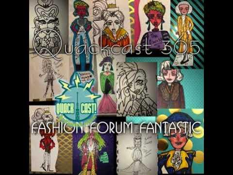 Quackcast 365 - Fashion forum fantastic