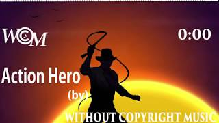 Action Hero || Without Copyright Music - WCM || Jingle Punks