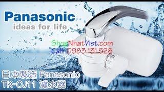 Máy lọc nước tại vòi của Nhật Panasonic TK CJ11  Bộ Lọc Nước Từ Vòi Siêu Sạch Made In Japan