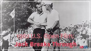 "1962 U.S. Open Film: ""Jack Breaks Through"""