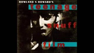Rowland S. Howard – Teenage Snuff Film (1999)