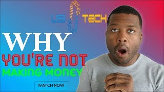 USI-TECH Why You're Not Making Money