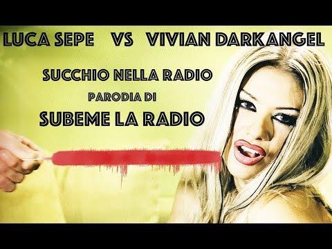 "SUCCHIO NELLA RADIO - parodia di ""SUBEME LA RADIO"" - LUCA SEPE vs VIVIAN DARKANGEL"