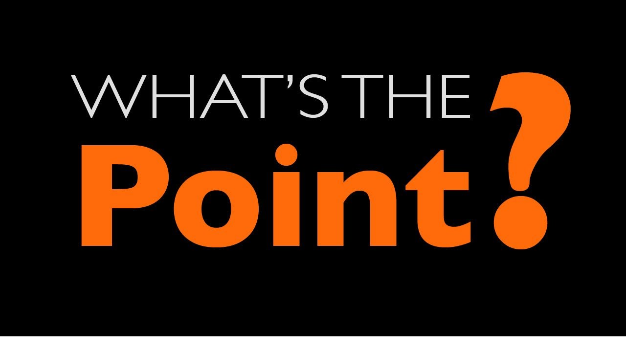 What's The Point - Part VII