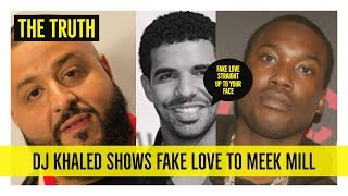 DJ Khaled TURNED HIS BACK to Meek Mill After Drake Problem NOW He Wants to Work With Him FAKE LOVE