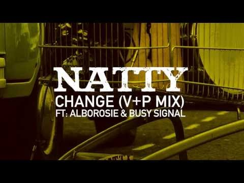 Natty - Change (V+P Mix) feat: Alborosie & Busy Signal (Out Of Fire: The Mixtape)