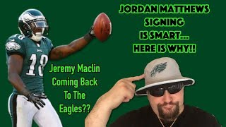 Eagles Signing Of Jordan Matthews Was Smart!! Jeremy Maclin Next? Still Need To Do More At Receiver!