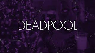 The Psychology of Deadpool: Geek Deconstructed E03
