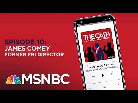 Chuck Rosenberg Podcast With James Comey | The Oath Ep - 10 | MSNBC