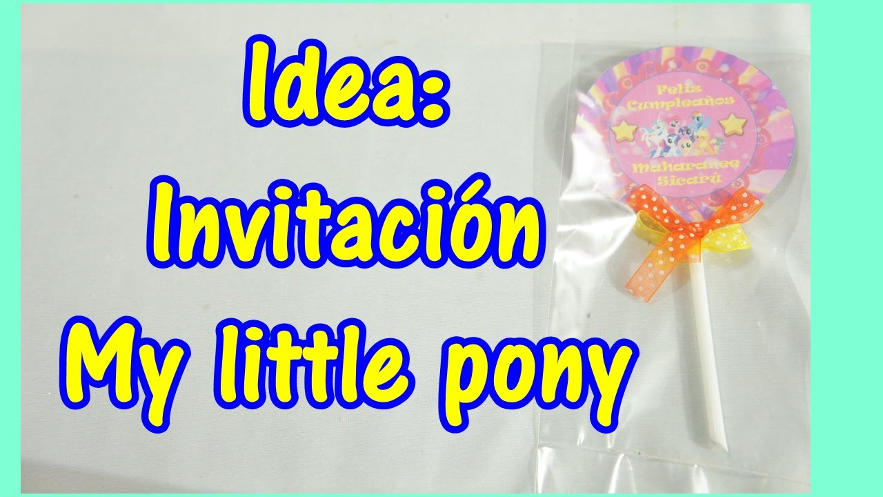 Idea Como Hacer Invitacion Facil My Little Pony Youtube - Ideas-para-invitaciones-de-cumpleaos