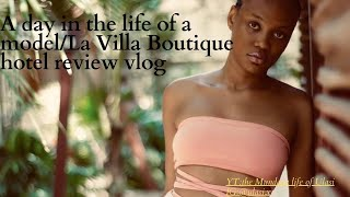 Day in the life of a model La Villa Boutique hotel review vlog