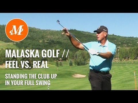Malaska Golf // Standing the Club Up - Feel vs. Real in the Full Swing