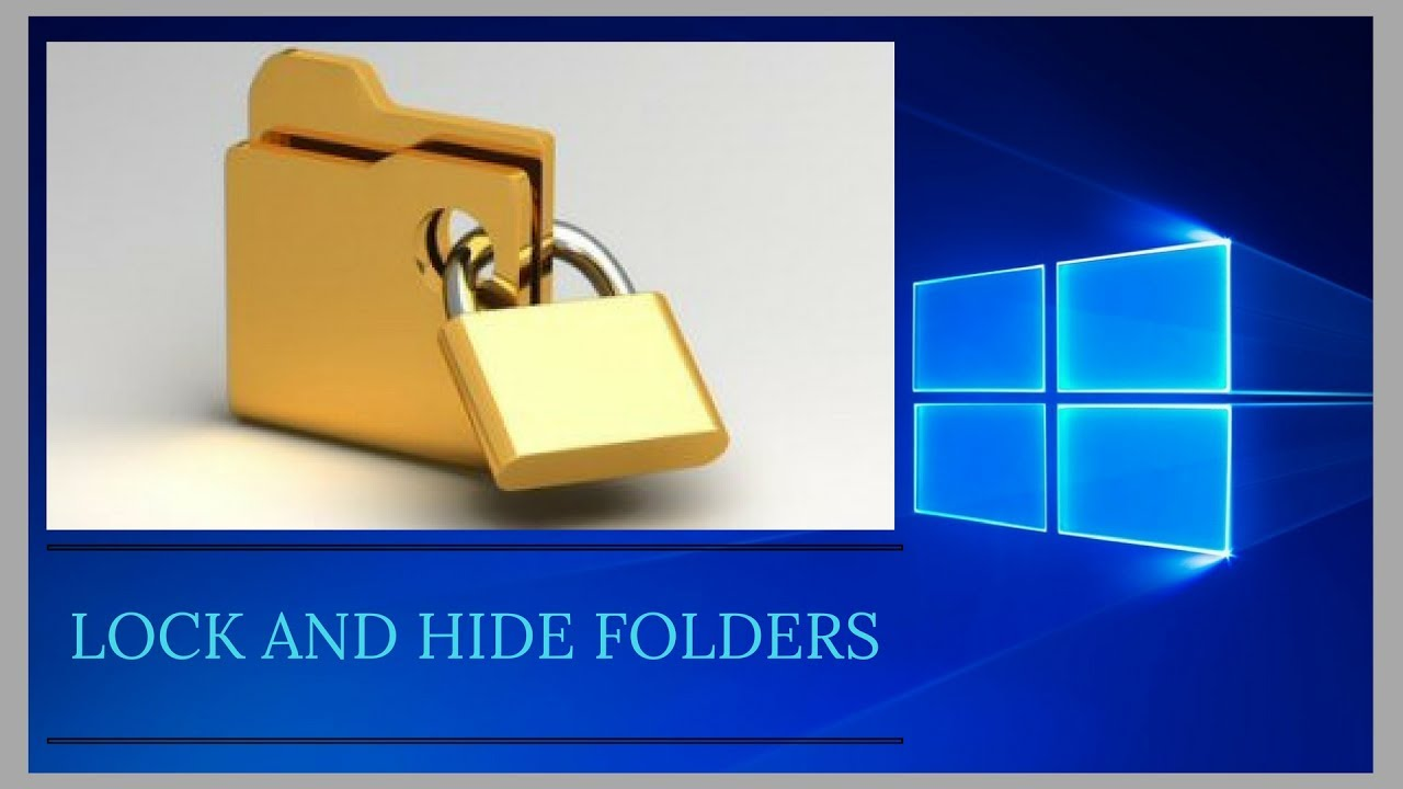 Lock And Hide Folders In Windows 10 - Simple And Easy ...