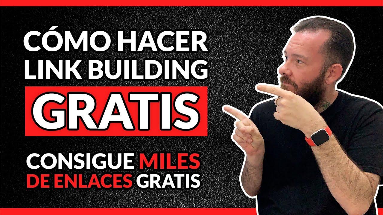 Cómo hacer LINK BUILDING GRATIS 🚀 Aprende a crear BACKLINKS GRATIS para tu SEO 🔥