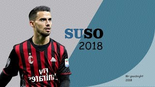 Suso - Top Goals - & Assists - Ac Milan - 2017/2018