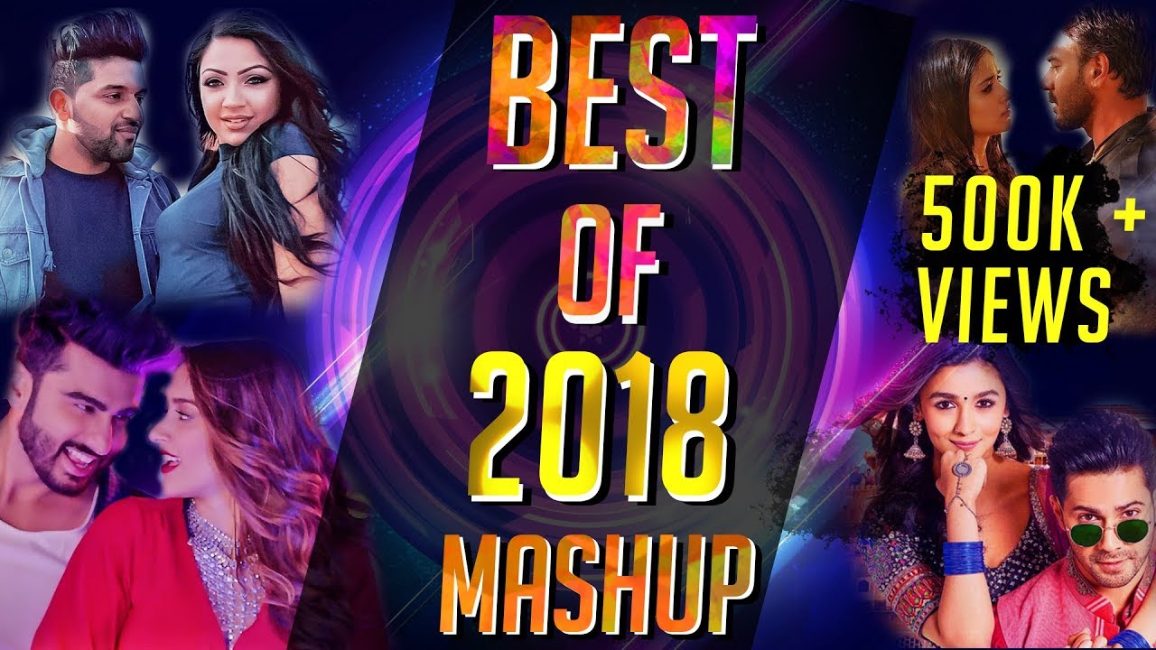 Best Of 2018 Mashup - DJ Alvee | Bollywood Dance Mashup 2018 | LATEST HINDI  SONGS | Party Mashup