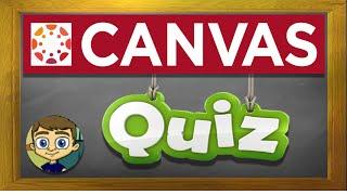 Canvas LMS Tutorial: Canvas Quizzes and Quiz Banks