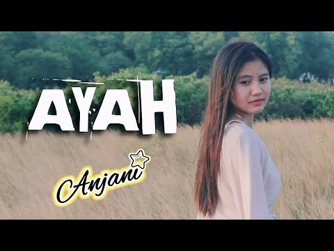 AYAH - SEVENTEEN (COVER BY ANJANI)