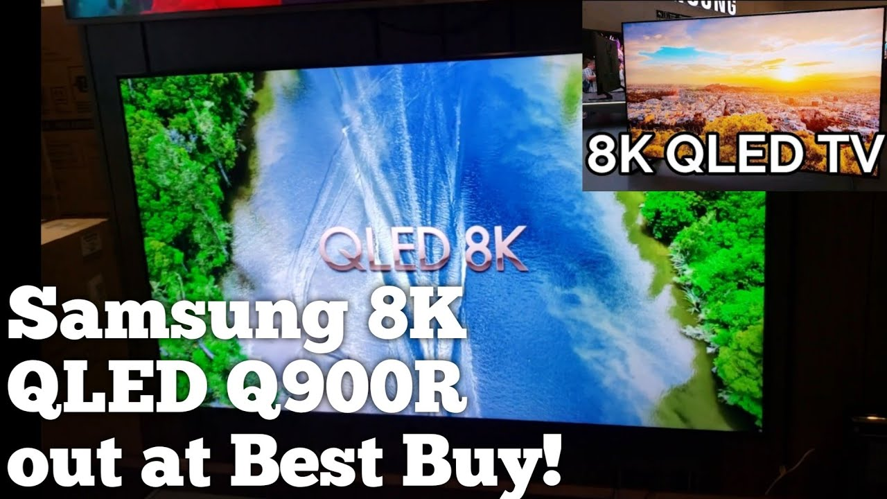 Samsung 8K QLED Q900R out at Best Buy! Stunning Picture! 😯👍🏽