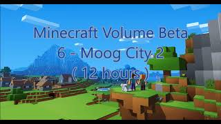 C418 - Moog City 2 ( Minecraft Volume Beta 6 - Moog City 2 ) ( Menu 2 ) ( 12 hours )