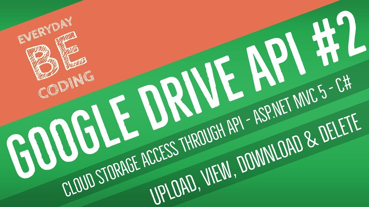 Google Drive API: Uploading, Viewing, Downloading & Deleting Files