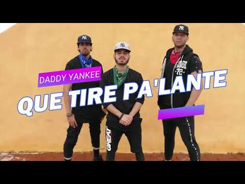 QUE TIRE PA' LANTE – DADDY YANKEE (VIDEO DANCE) #Reggaeton