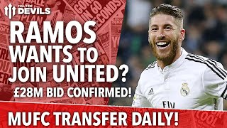 Ramos Wants To Join United? | Manchester United | Transfer Daily