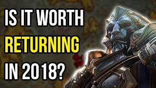 World of Warcraft - Is It Worth Returning In 2018? - MMO Discussion