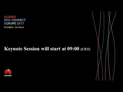 HUAWEI eco-CONNECT Europe 2017 Keynote Day 2