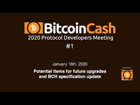 Bitcoin Cash Development Video Meeting #1 - January 16, 2020