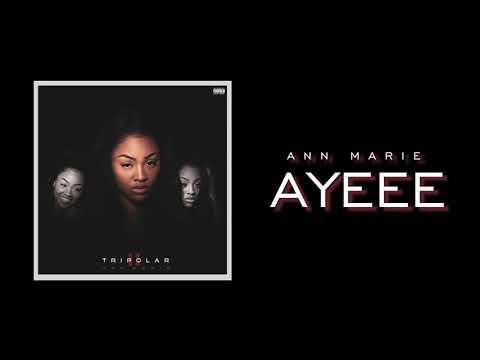 "Ann Marie ""Ayeee (Bonus Track)"" (Official Audio)"