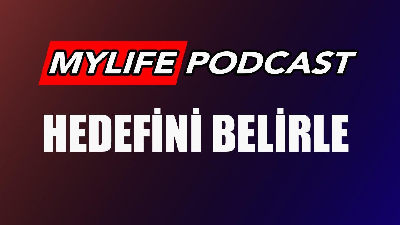 MY LIFE PODCAST | HEDEFİNİ BELİRLE | Motivasyon Videosu