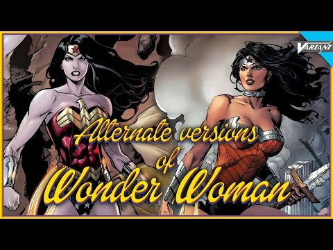The Alternate Versions Of Wonder Woman!